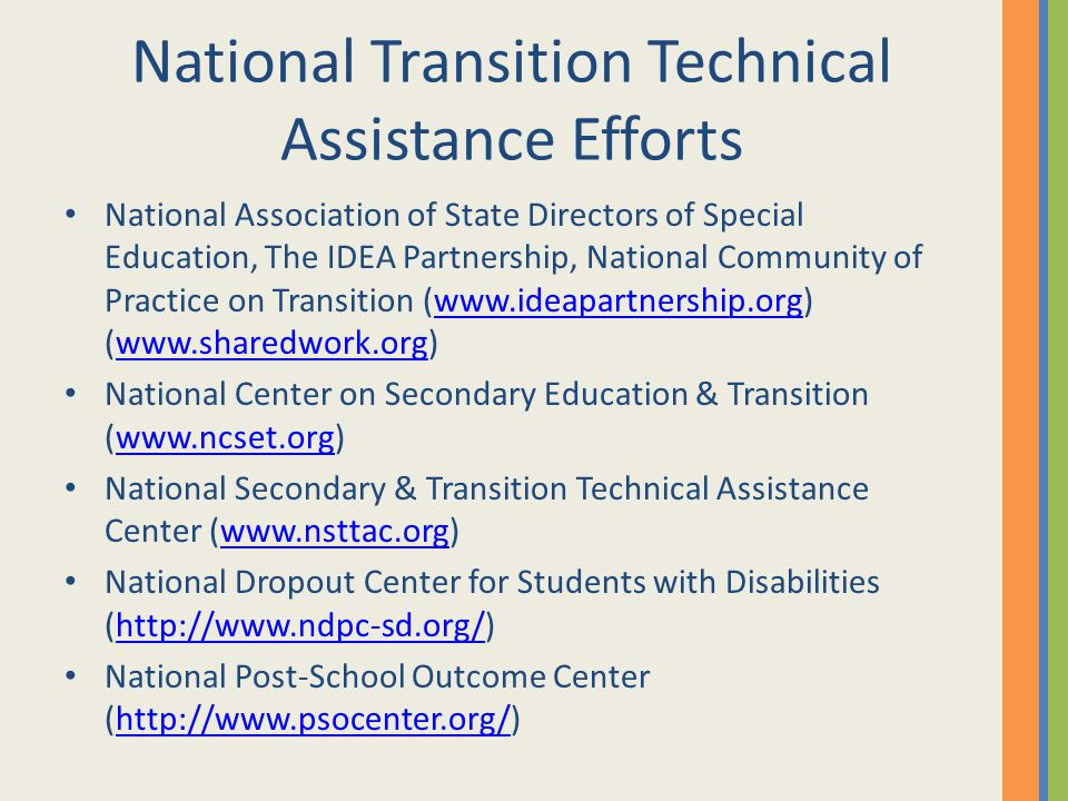 National Transition Technical Assistance Efforts National Association of State Directors of Special Education, The IDEA Partnership, National Communit