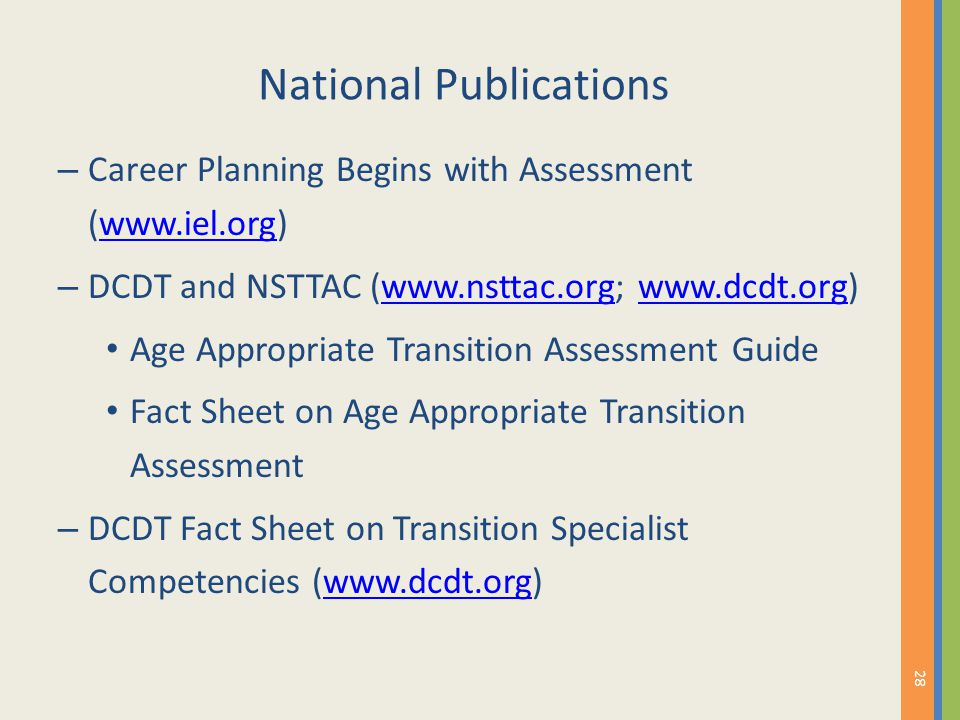 National Publications – Career Planning Begins with Assessment (www.iel.org)www.iel.org – DCDT and NSTTAC (www.nsttac.org; www.dcdt.org)www.nsttac.org