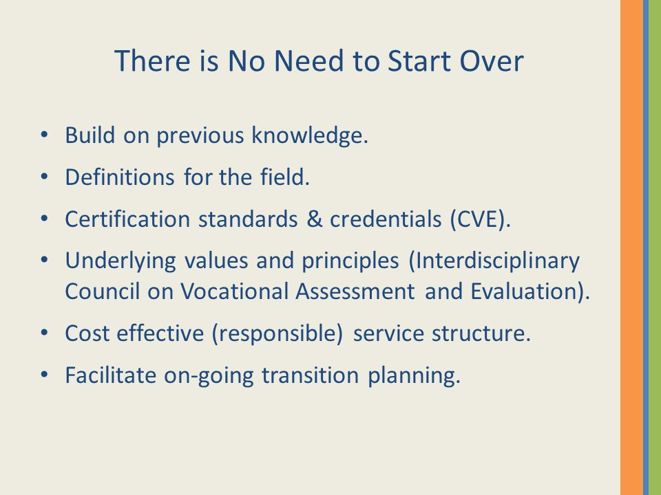 There is No Need to Start Over Build on previous knowledge. Definitions for the field. Certification standards & credentials (CVE). Underlying values
