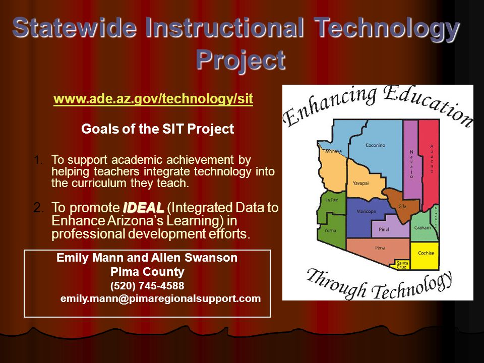 StatewideInstructionalTechnology Statewide Instructional TechnologyProject Goals of the SIT Project 1.To support academic achievement by helping teach
