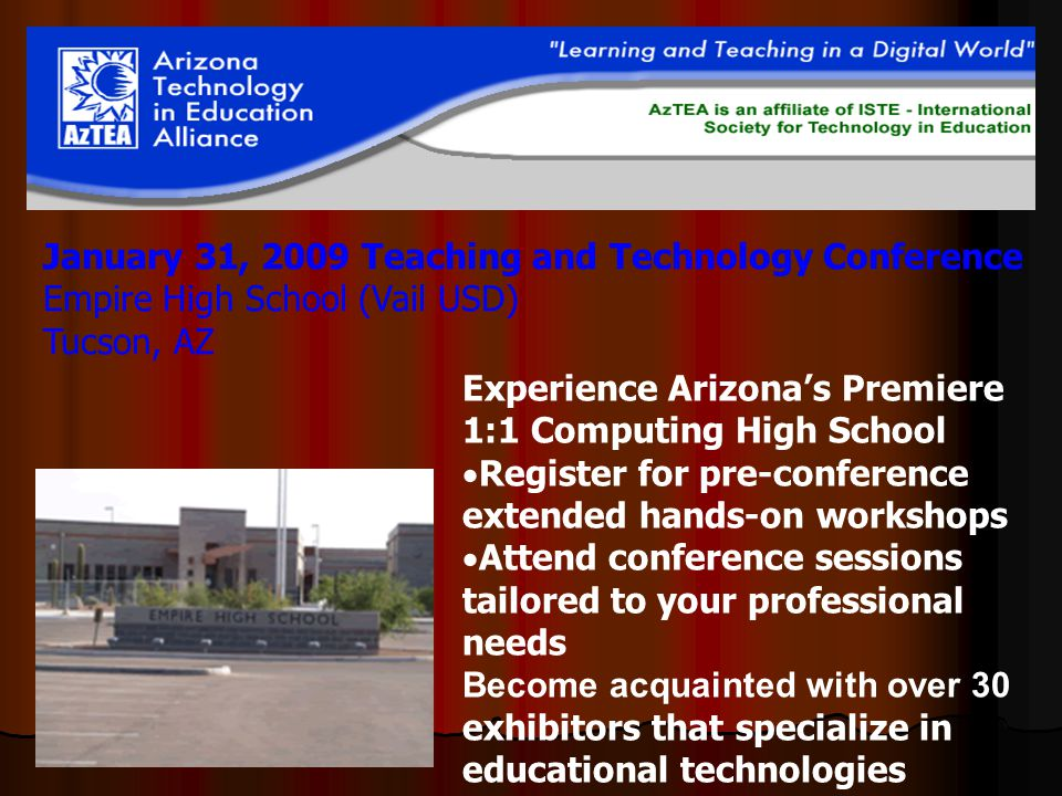January 31, 2009 Teaching and Technology Conference Empire High School (Vail USD) Tucson, AZ Experience Arizona's Premiere 1:1 Computing High School 