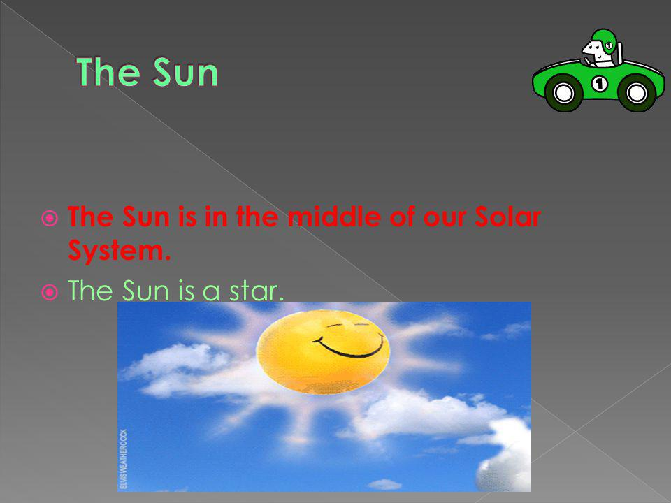  The Sun is a star and it is in the middle of the Solar System.  The Solar System has one dwarf planet.