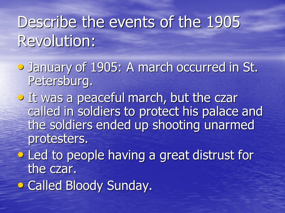 Describe the events of the 1905 Revolution: January of 1905: A march occurred in St. Petersburg. January of 1905: A march occurred in St. Petersburg.