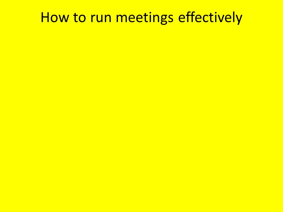 How to run meetings effectively