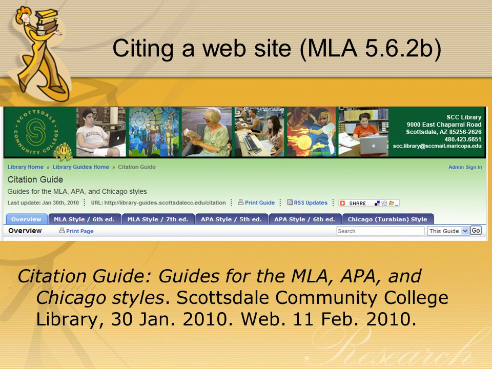 Citing a web site (MLA 5.6.2b) Citation Guide: Guides for the MLA, APA, and Chicago styles.