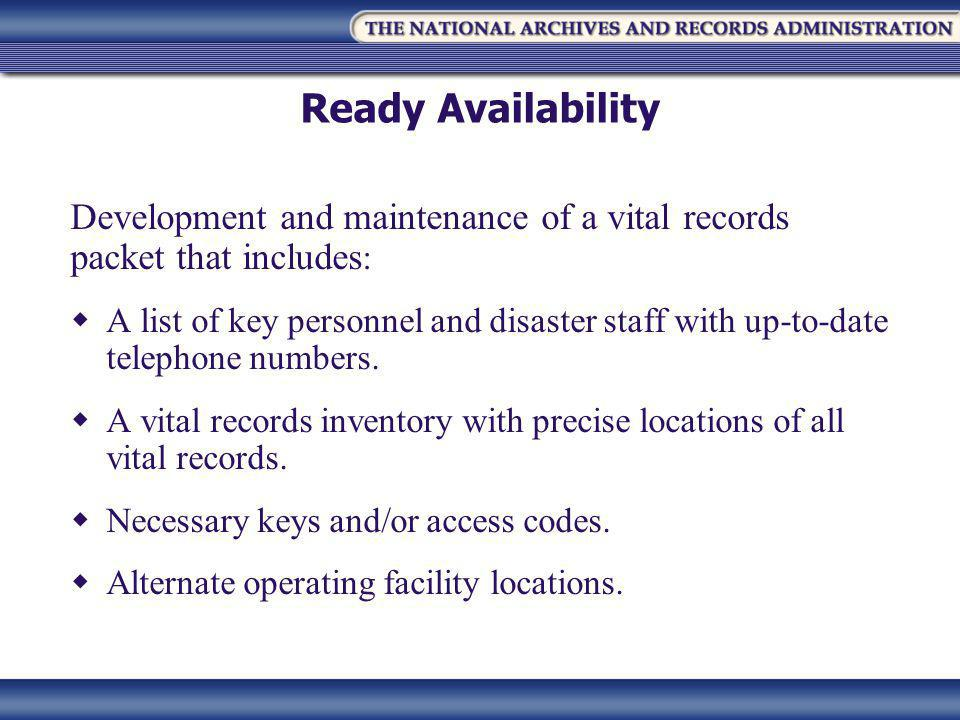 Development and maintenance of a vital records packet that includes :  A list of key personnel and disaster staff with up-to-date telephone numbers.