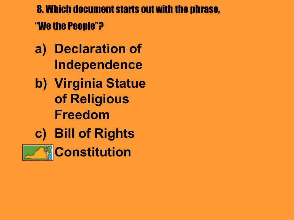 8. Which document starts out with the phrase, We the People .