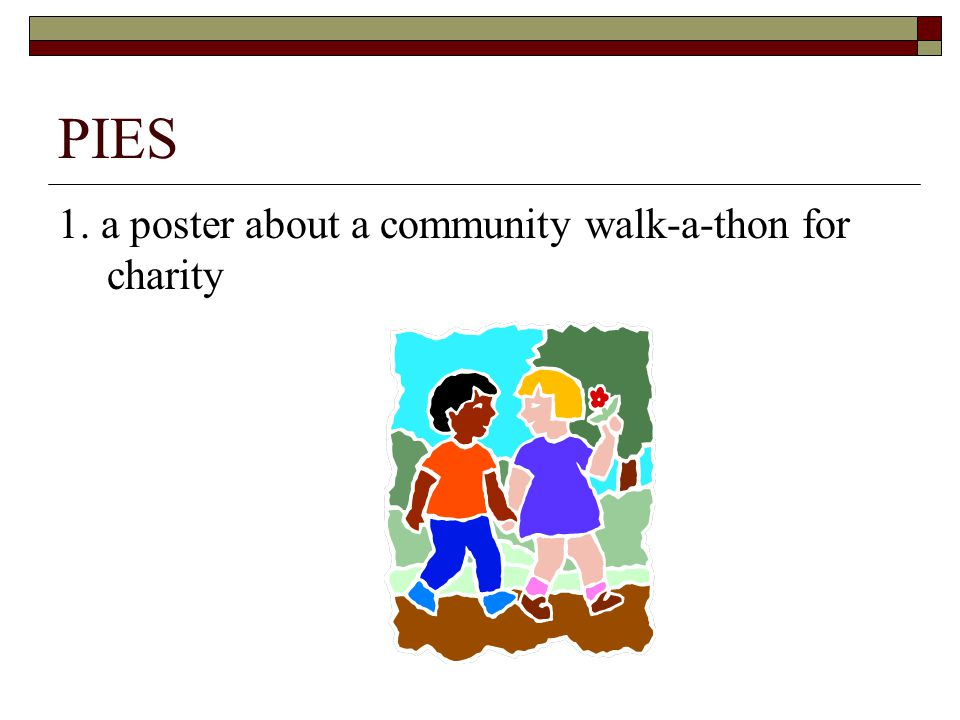PIES 1. a poster about a community walk-a-thon for charity