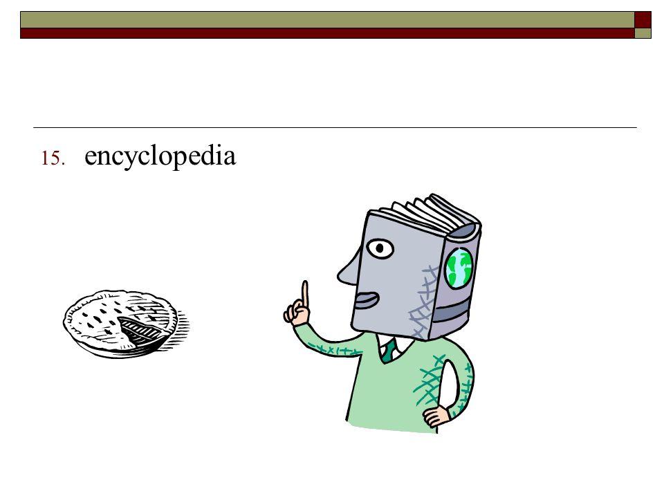 15. encyclopedia