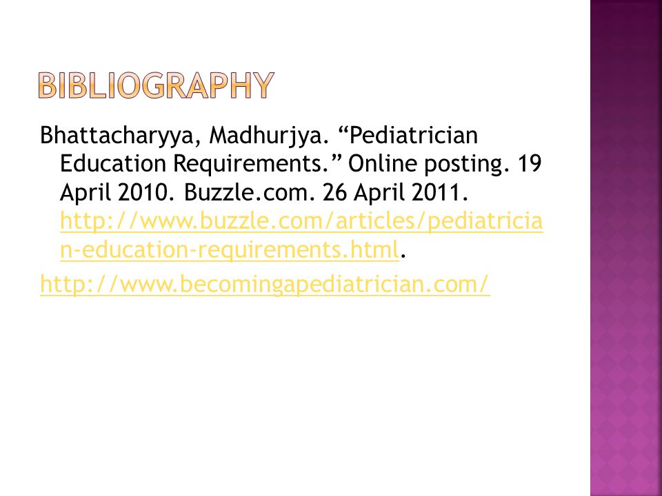 Bhattacharyya, Madhurjya. Pediatrician Education Requirements. Online posting.