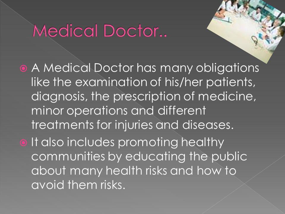  There are many places in the world were Doctor's work and there are also many places where doctors are needed but do not have them.