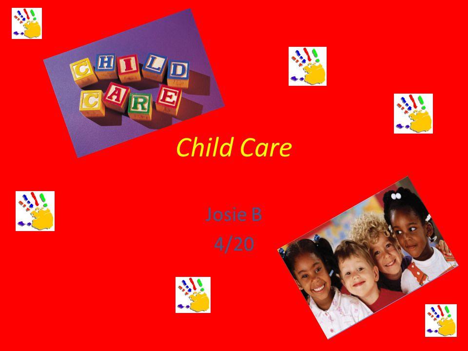 Child Care Josie B 4/20