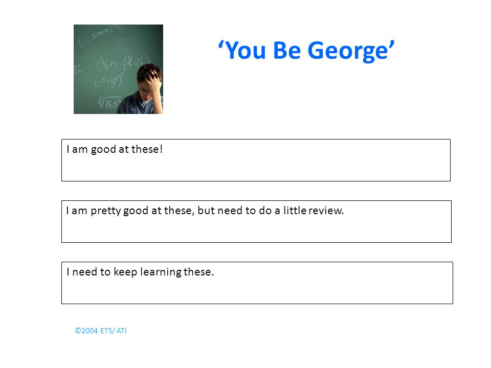 'You Be George' I am good at these.I am pretty good at these, but need to do a little review.