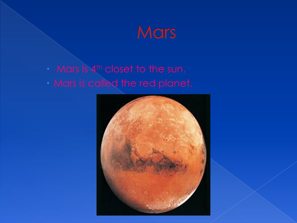  M Mars is 4 th closet to the sun. MMars is called the red planet.