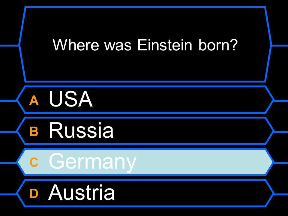 A USA B Russia C Germany D Austria