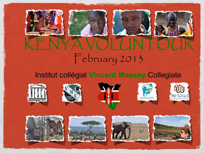 KENYA VOLUNTOUR February 2013 Institut collégial Vincent Massey Collegiate