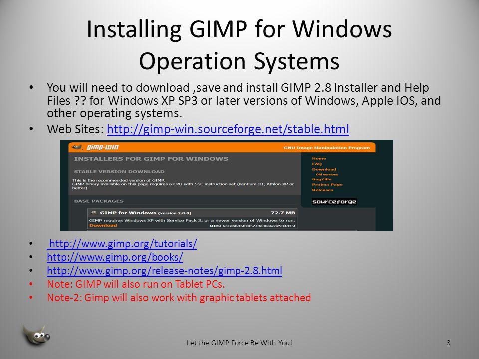 Setting Up Our Workstations for GIMP Workshop Locate the GIMP Folder on your desktop – Install GIMP 2.8-setup – GIMP Help Files ??.