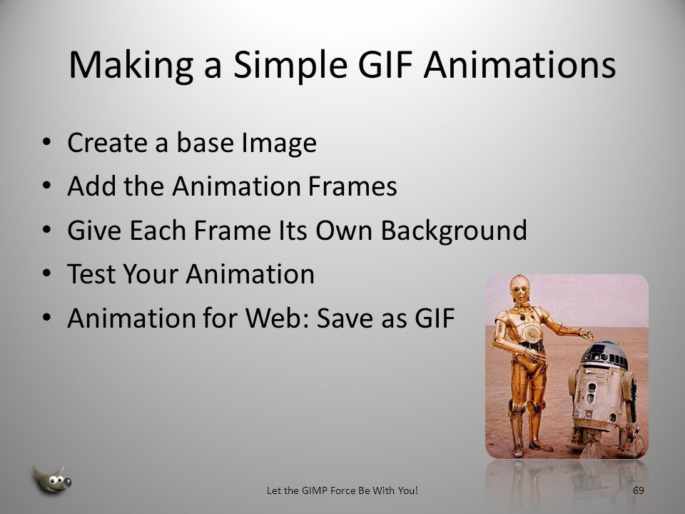 Making a Simple GIF Animations Plan and storyboard your animations Animations are a fun use of layers.