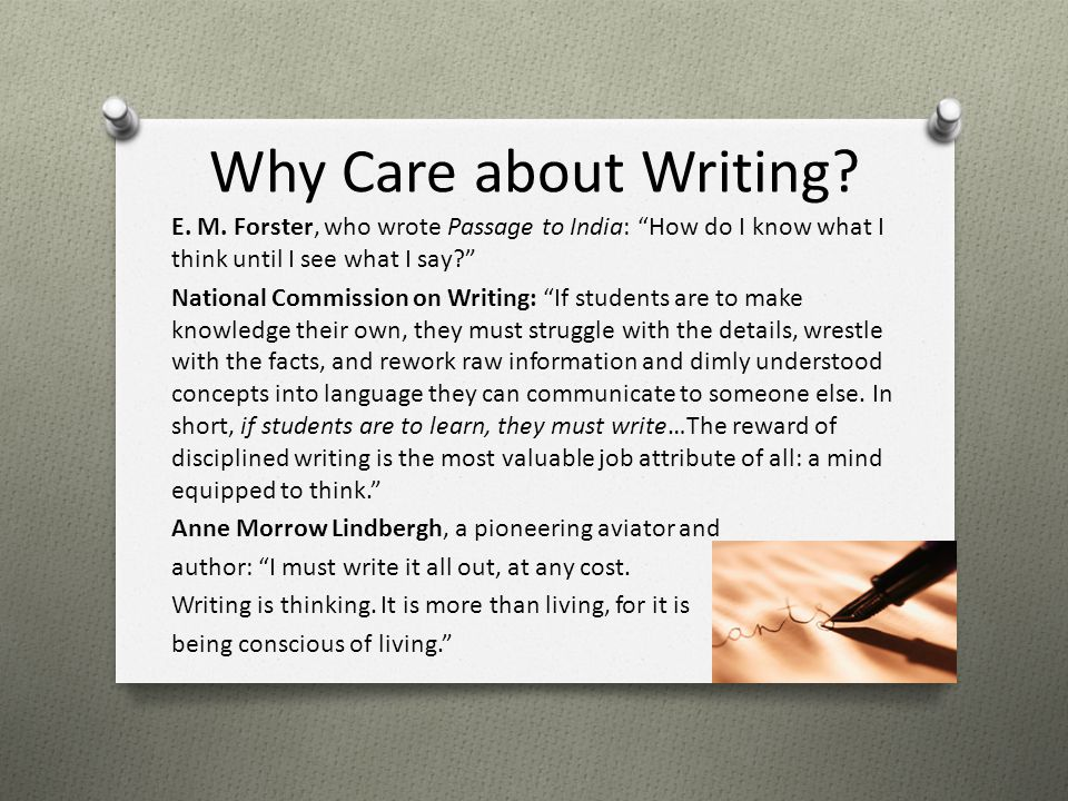 Why Care about Writing. E. M.