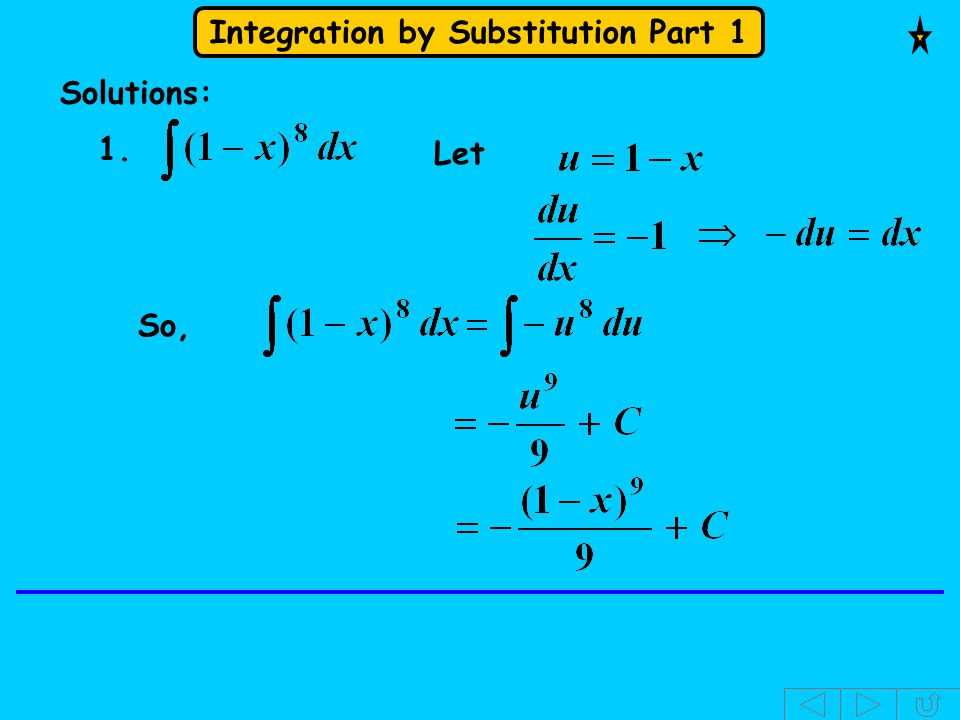 Integration by Substitution Part 1 Solutions: 1. Let So,