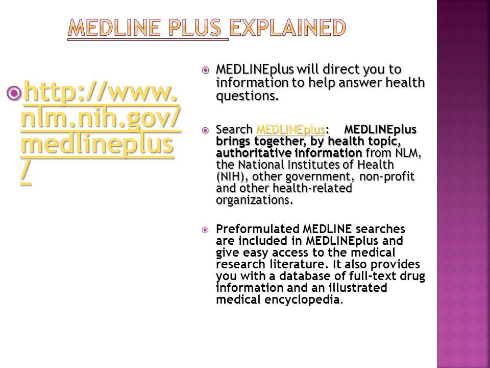  http://www.nlm.nih.gov/ medlineplus / http://www.