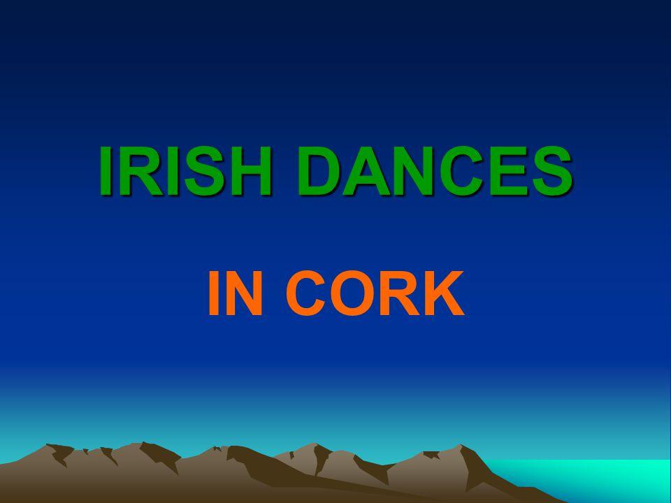 IRISH DANCES IN CORK