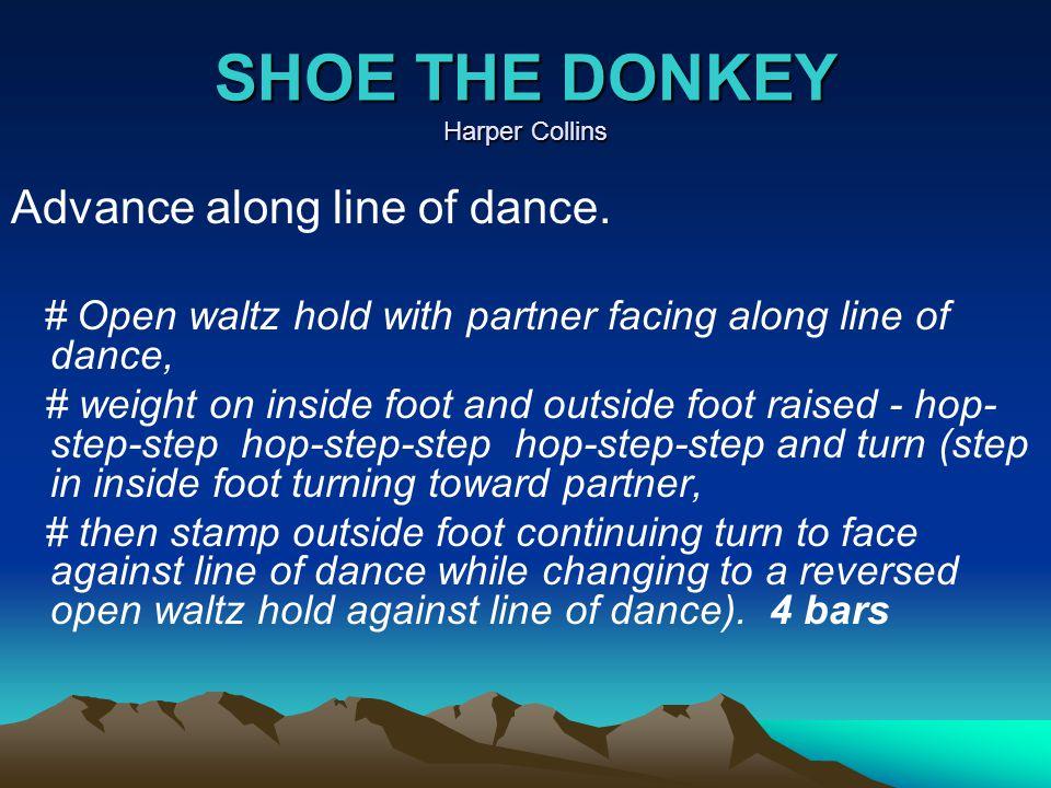 SHOE THE DONKEY Harper Collins Advance along line of dance.
