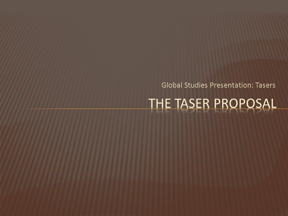 Global Studies Presentation: Tasers
