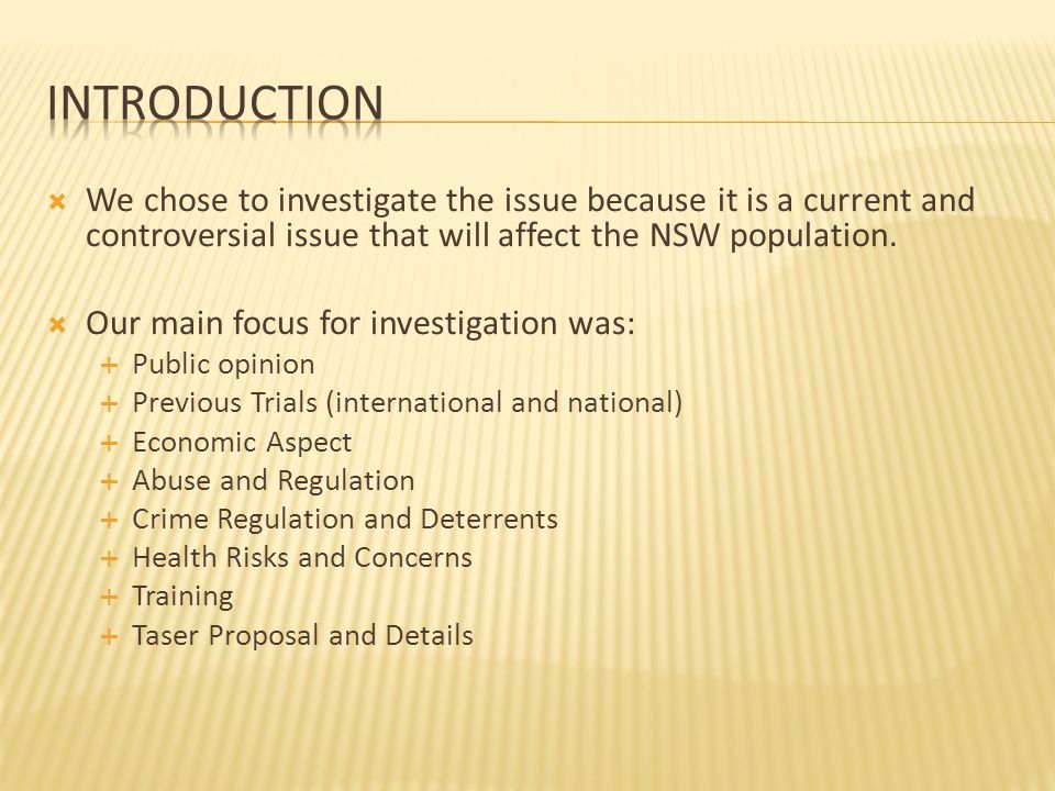  We chose to investigate the issue because it is a current and controversial issue that will affect the NSW population.