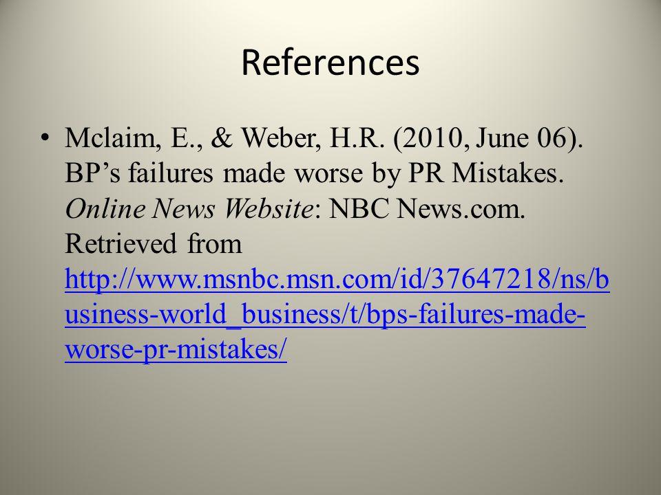 References Mclaim, E., & Weber, H.R.(2010, June 06).