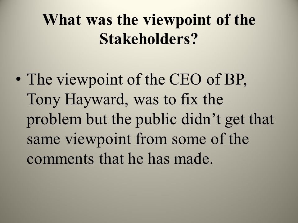 What was the viewpoint of the Stakeholders.