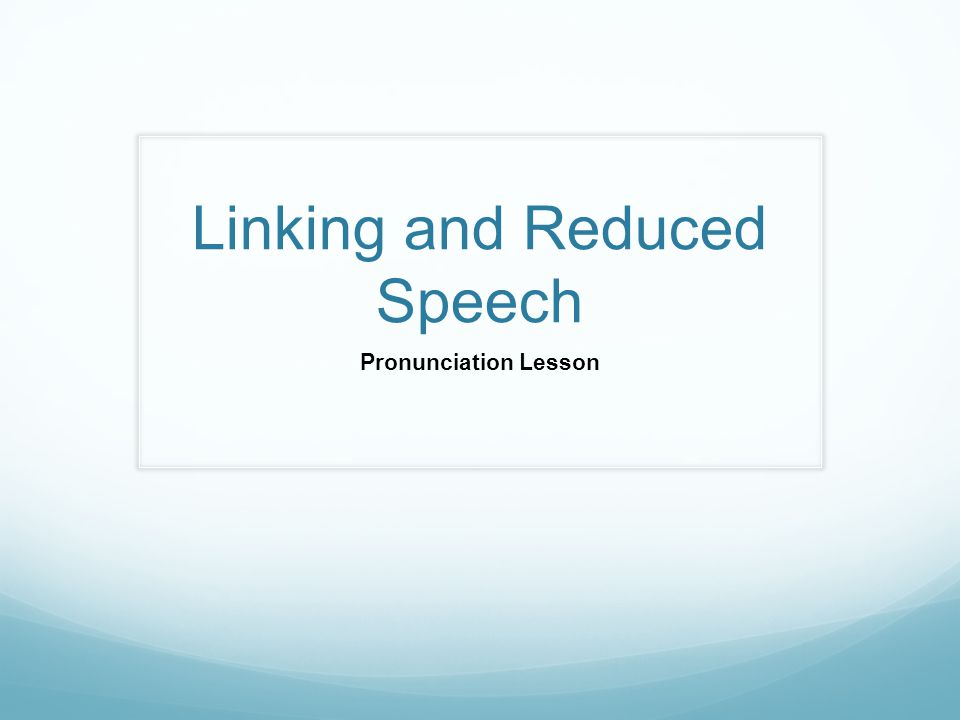 Linking and Reduced Speech Pronunciation Lesson