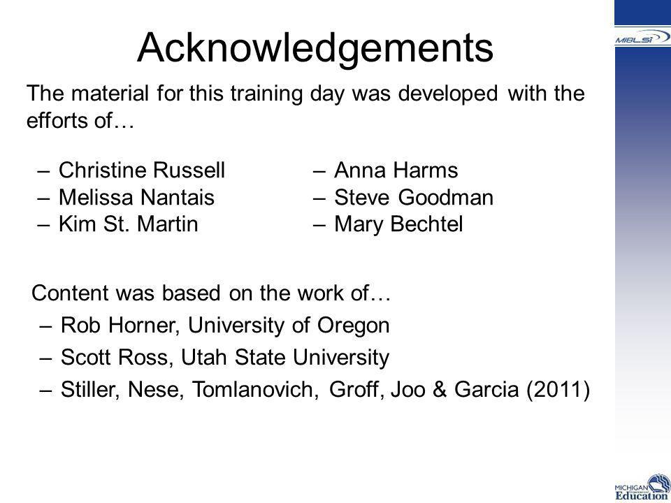 Acknowledgements –Christine Russell –Melissa Nantais –Kim St. Martin The material for this training day was developed with the efforts of… Content was