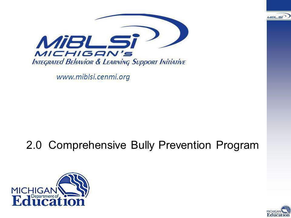 2.0 Comprehensive Bully Prevention Program www.miblsi.cenmi.org
