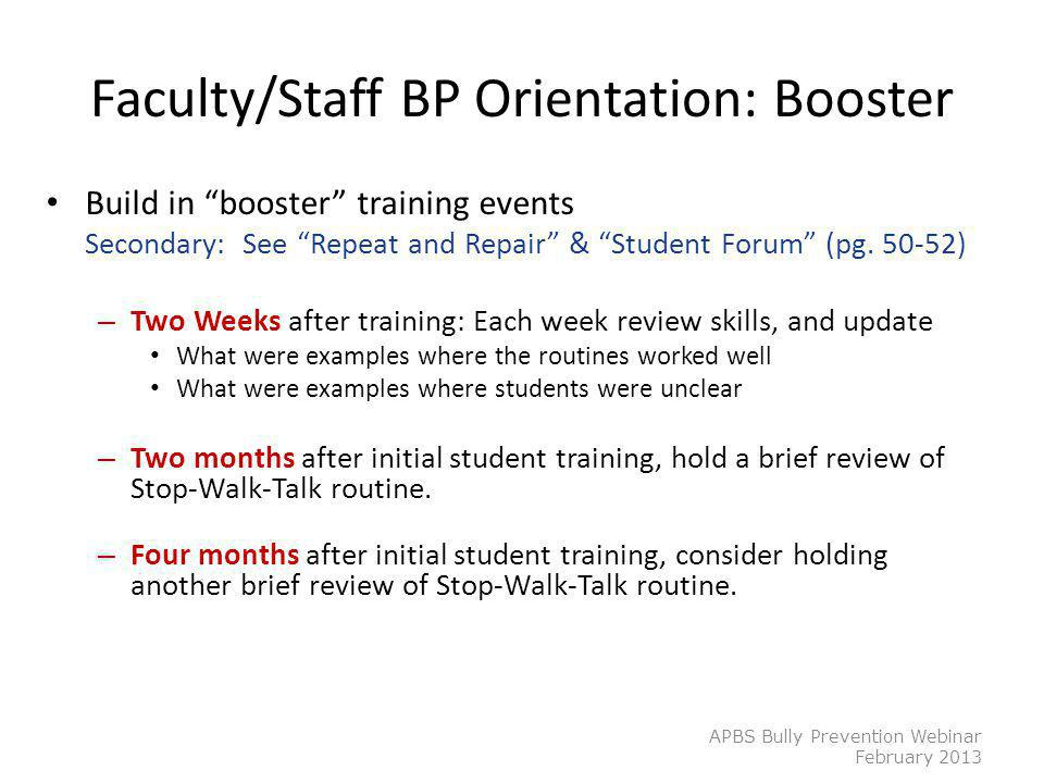 """Faculty/Staff BP Orientation: Booster Build in """"booster"""" training events Secondary: See """"Repeat and Repair"""" & """"Student Forum"""" (pg. 50-52) – Two Weeks"""