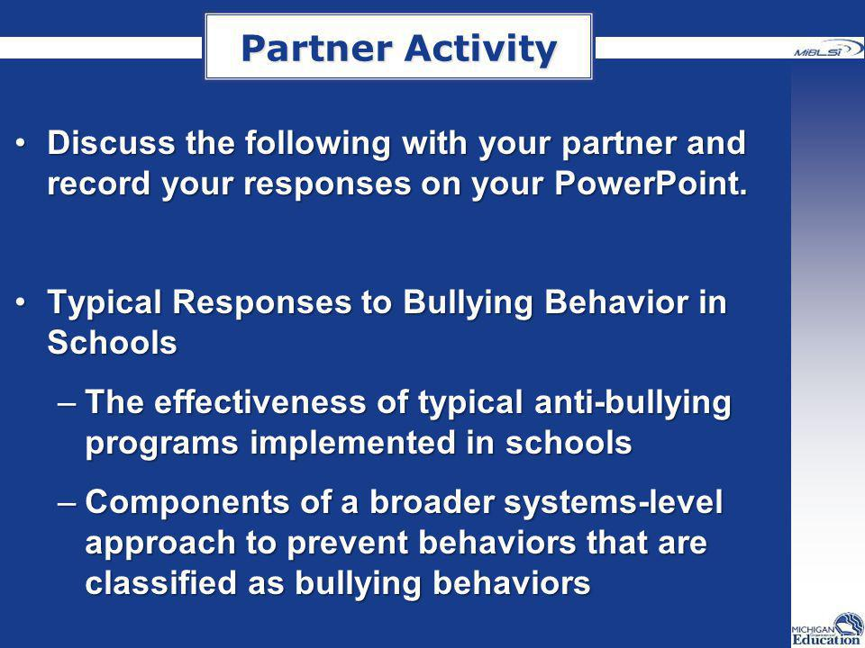Common Responses from Students when they encounter disrespectful behavior ActionProsCons Return insults Fight Back Tell an Adult Don't react – just ignore it Ask a friend for advice Tell them to stop APBS Bully Prevention Webinar February 2013