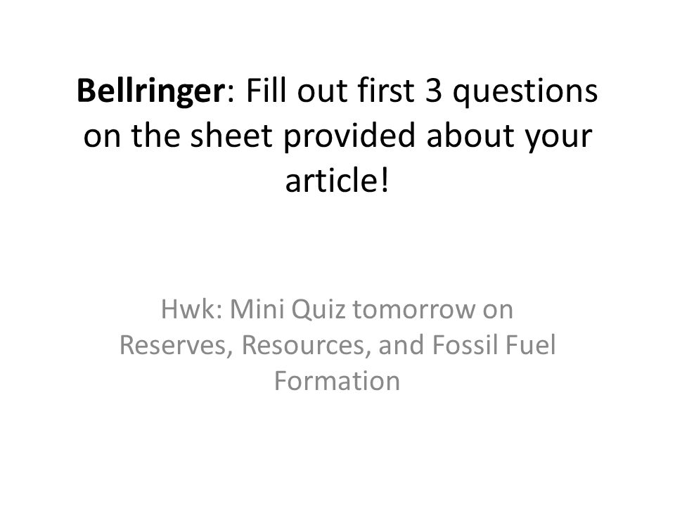 Bellringer: Fill out first 3 questions on the sheet provided about your article.