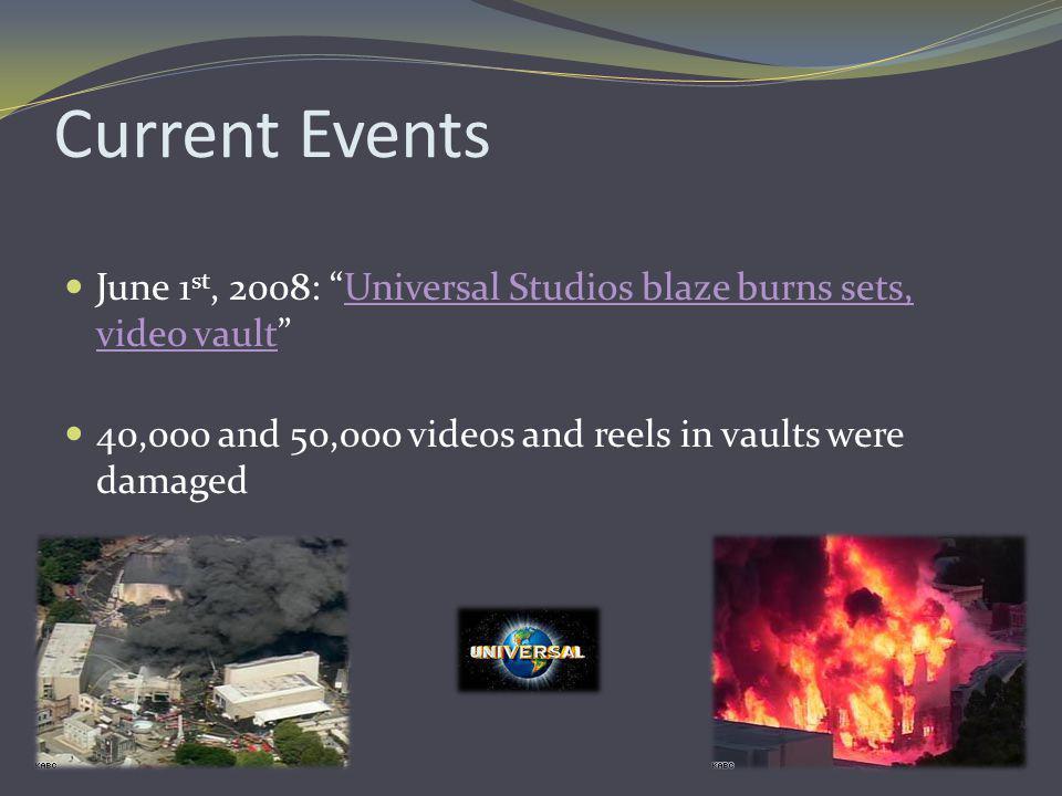"Current Events June 1 st, 2008: ""Universal Studios blaze burns sets, video vault""Universal Studios blaze burns sets, video vault 40,000 and 50,000 vid"