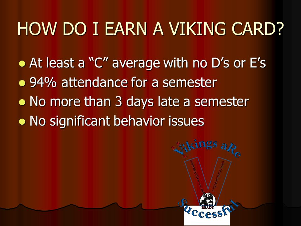 HOW DO I EARN A VIKING CARD.