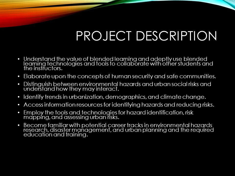 PROJECT DESCRIPTION Understand the value of blended learning and adeptly use blended learning technologies and tools to collaborate with other students and the instructors.