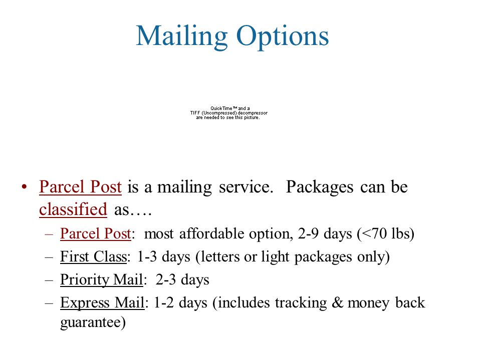 Mailing Options Parcel Post is a mailing service. Packages can be classified as….
