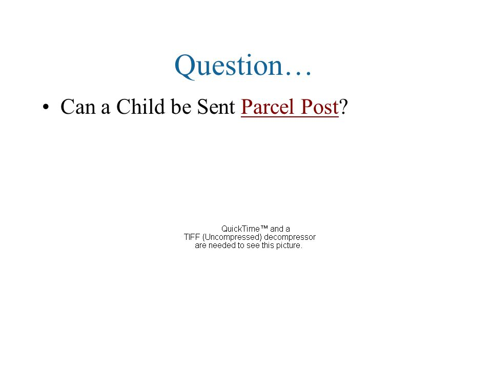 Question… Can a Child be Sent Parcel Post