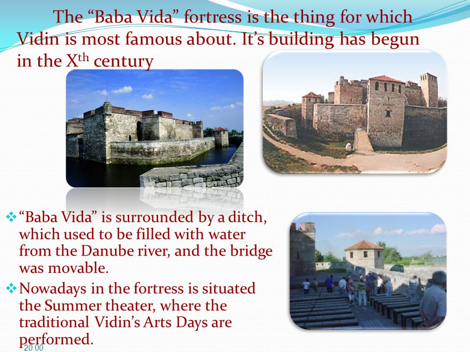 " ""Baba Vida"" is surrounded by a ditch, which used to be filled with water from the Danube river, and the bridge was movable.  Nowadays in the fortre"