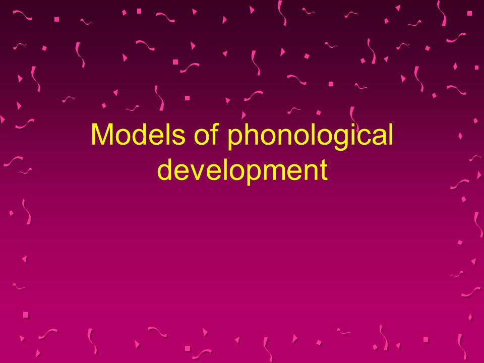Structuralists - Jakobson Phonological development follows a universal and innate order of acquisition Distinctive features are arranged in a hierarchy Distinctive features unfold in a predictable order as the child produces phonemic contrasts embodying them.