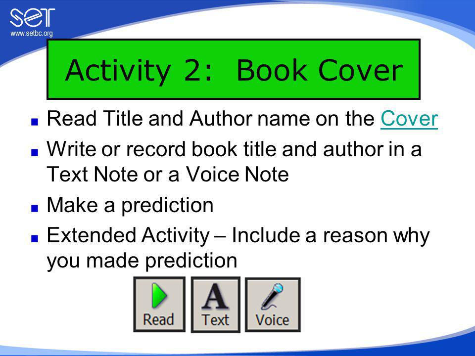 Activity 3: Text Organizer – Table of Contents, Index or Glossary Student opens the Table of Contents and reads the title of the chapter.