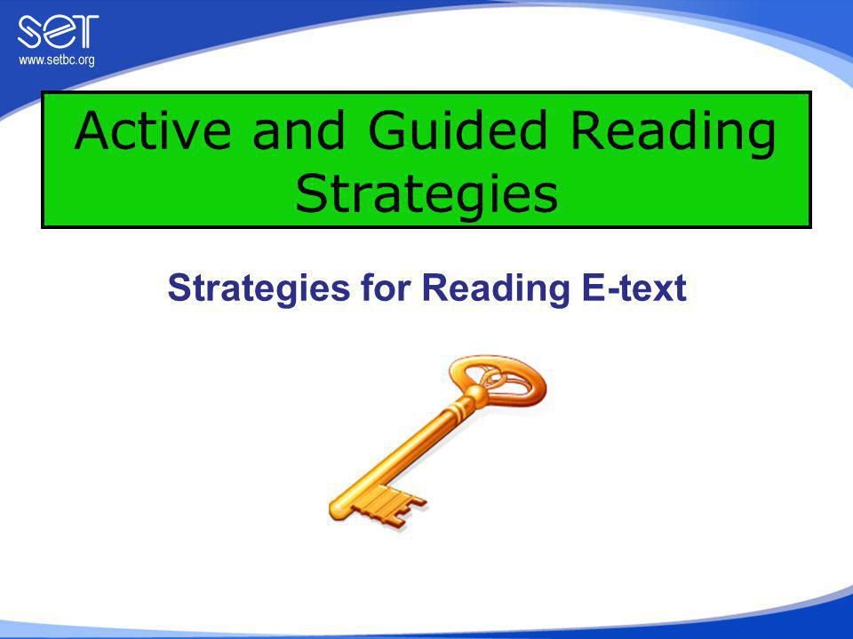 When students use active or guided reading strategies there are a variety of objectives to achieve while reading.