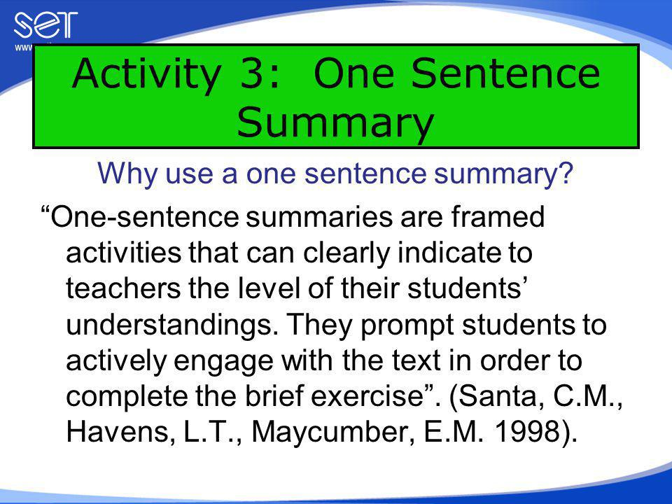 Activity 3: One Sentence Summary con't Student reads to a pre-determined area in the text.