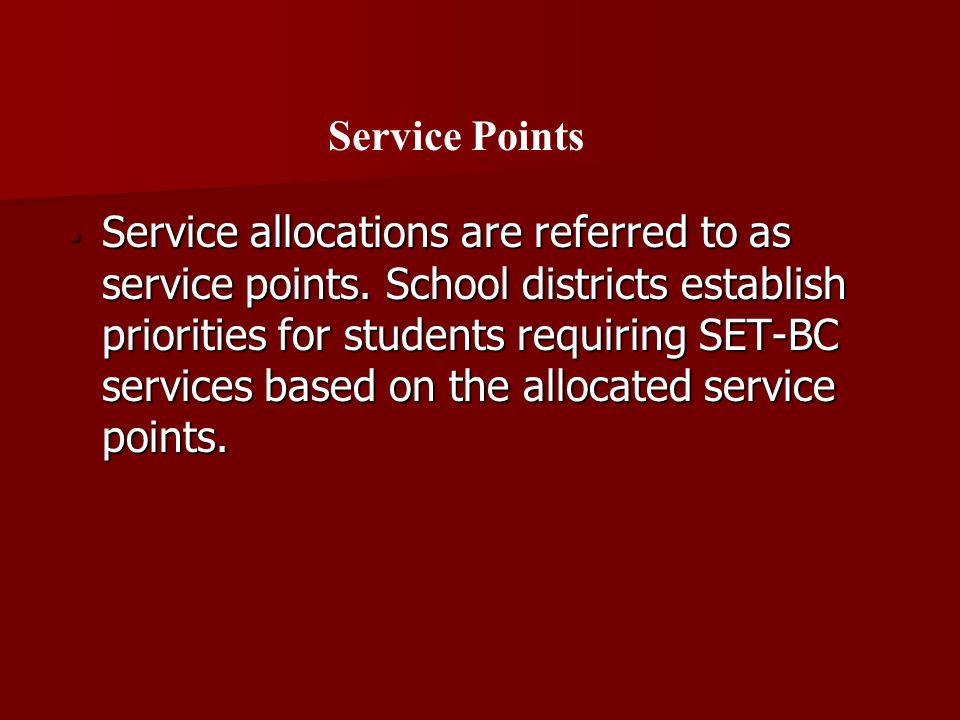 Service allocations are referred to as service points.