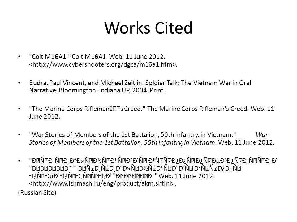 Works Cited Colt M16A1. Colt M16A1. Web. 11 June 2012..