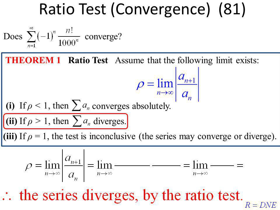 Does converge? Ratio Test (Convergence) (81)